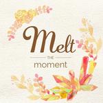 Melt the moment